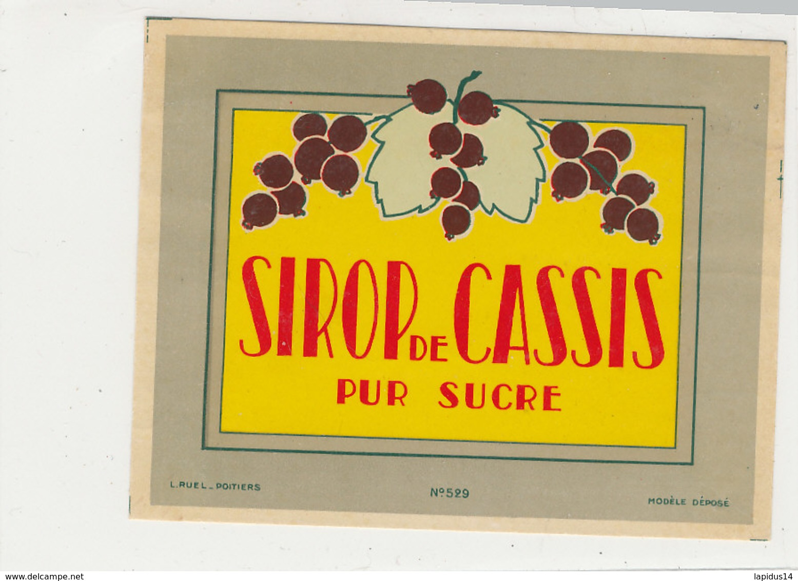 AN 598 / ETIQUETTE  SIROP DE  CASSIS   PUR SUCRE N°529 - Etiketten
