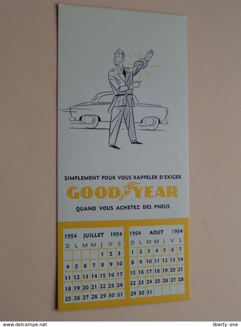 GOODYEAR Simplement Pour Vous Rappeler D'exiger Quand Vous Achetez Des PNEUS ( CALENDRIER 1954 - Voir / See Photo ) ! - Buvards, Protège-cahiers Illustrés