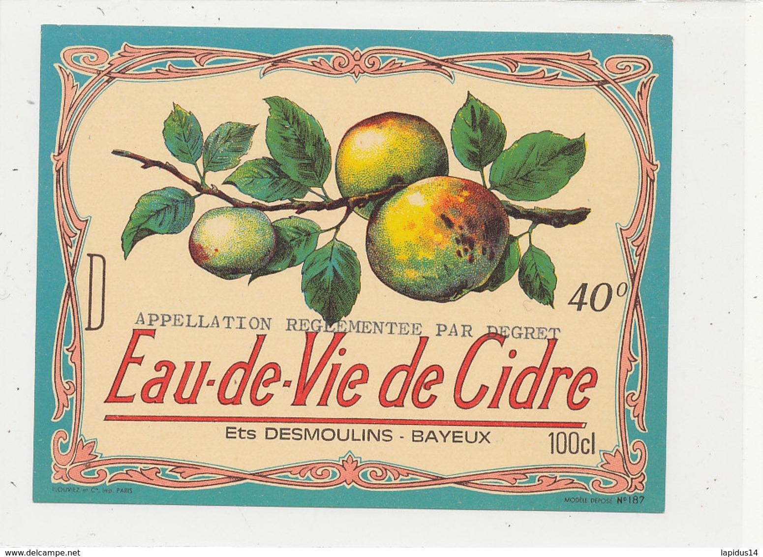 534 / ETIQUETTE -  EAU DE VIE DE CIDRE   ETS DESMOULIN BAYEUX   (CALVADOS) - Unclassified