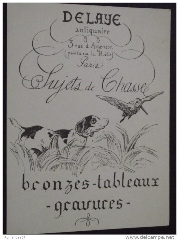 75 PARIS - Carte De Visite - DELAYE, Antiquaire - Sujets De Chasse - Bronzes, Tableaux, Gravures - 3 Rue D'Argenson - Visitenkarten