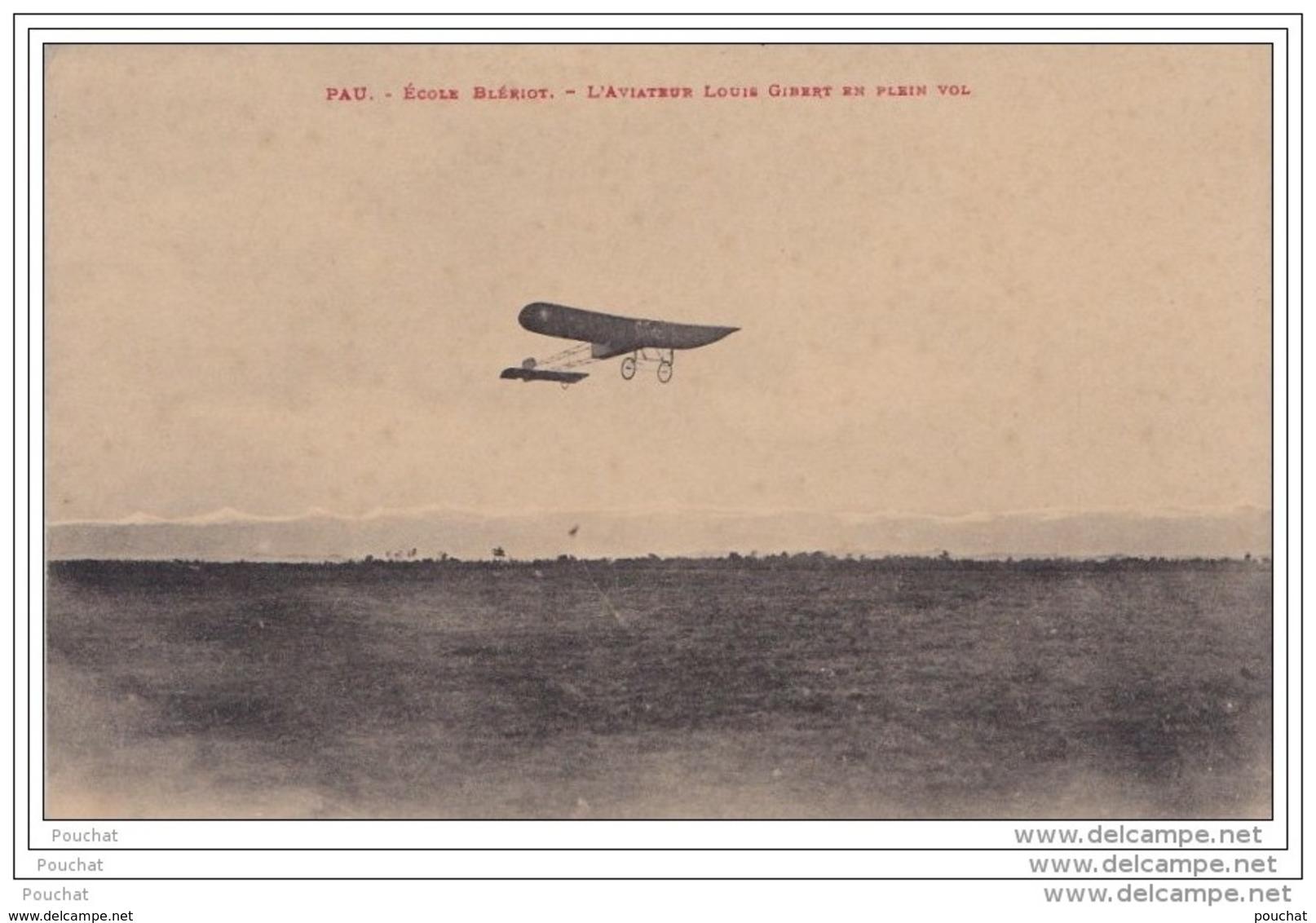 64) Pau.- École Blériot - L ´ Aviateur  Louis Gibert En  Plein Vol - Pau