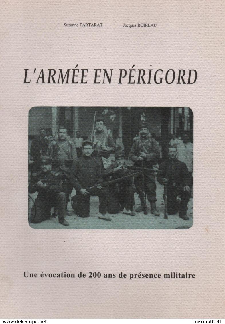 L ARMEE EN PERIGORD EVOCATION DE 200 ANS PRESENCE MILITAIRE PERIGUEUX - Libri