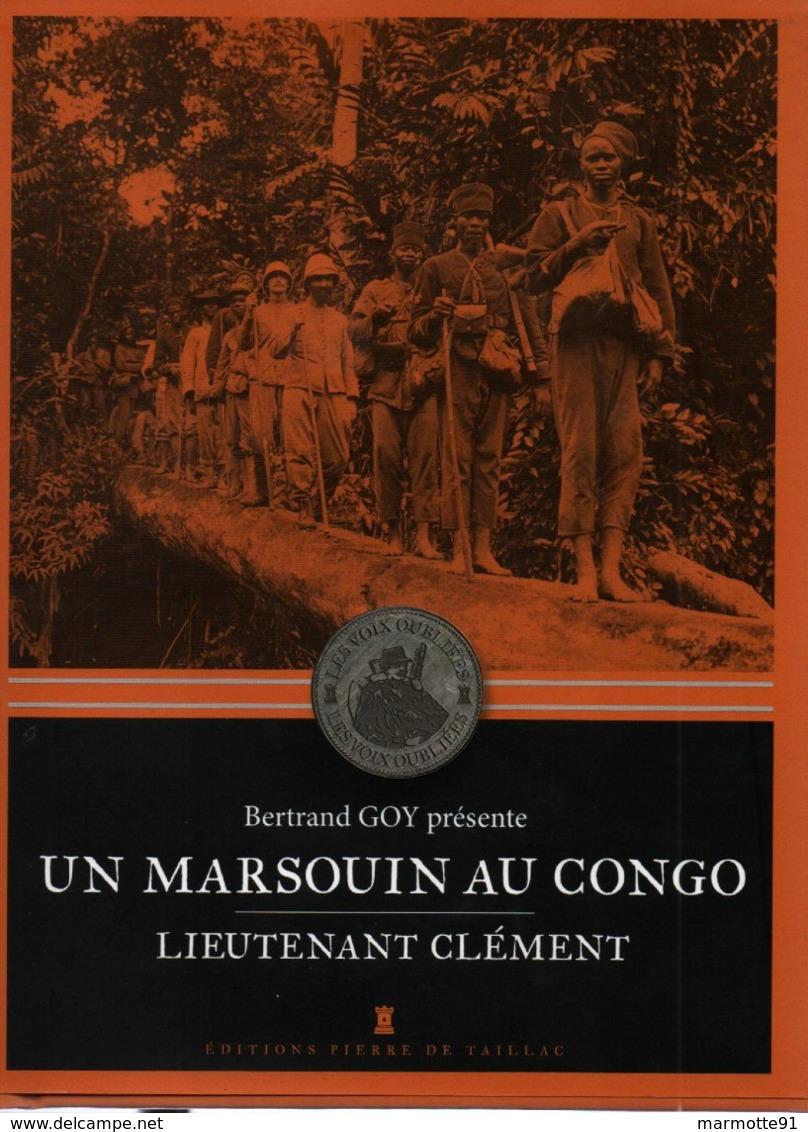 UN MARSOUIN AU CONGO RECIT LIEUTENANT CLEMENT 1902 ARMEE COLONIALE AFRIQUE - Francese
