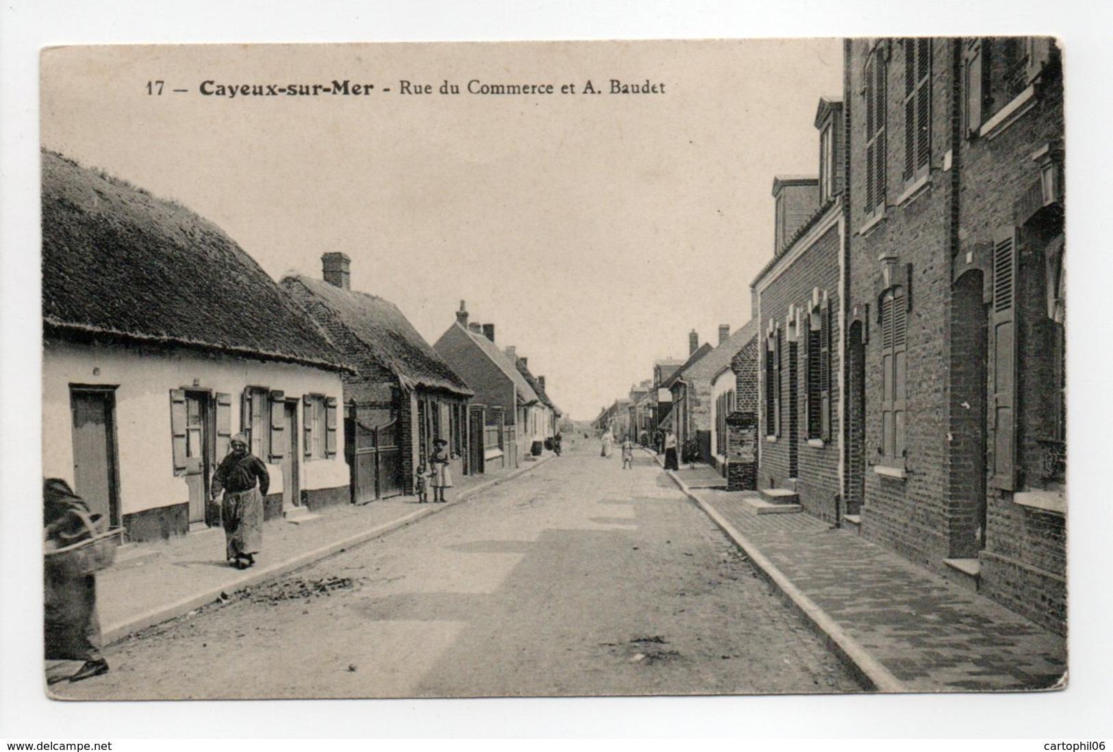- CPA CAYEUX-SUR-MER (80) - Rue Du Commerce Et A. Baudet (avec Personnages) - N° 17 - - Cayeux Sur Mer