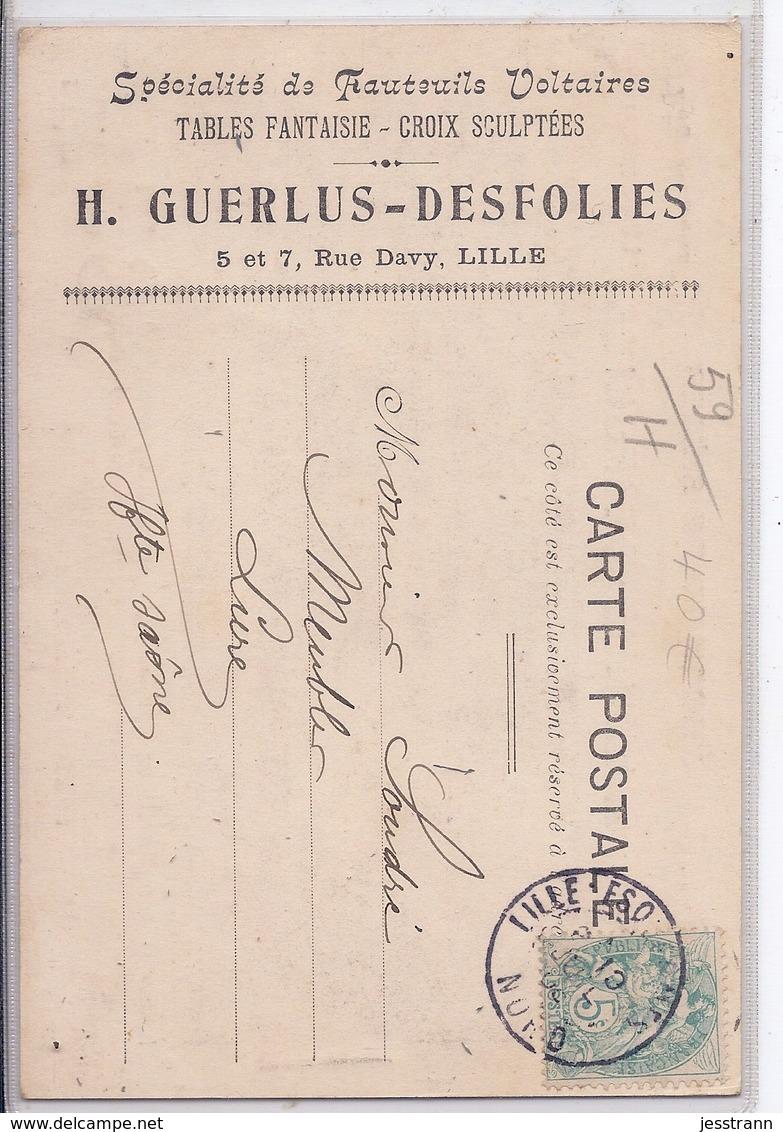 LILLE- MAISON GUERLUS-DESFOLIES- SPECIALITE DE FAUTEUILS VOLTAIRE- RECT/VERSO- RARE - Lille