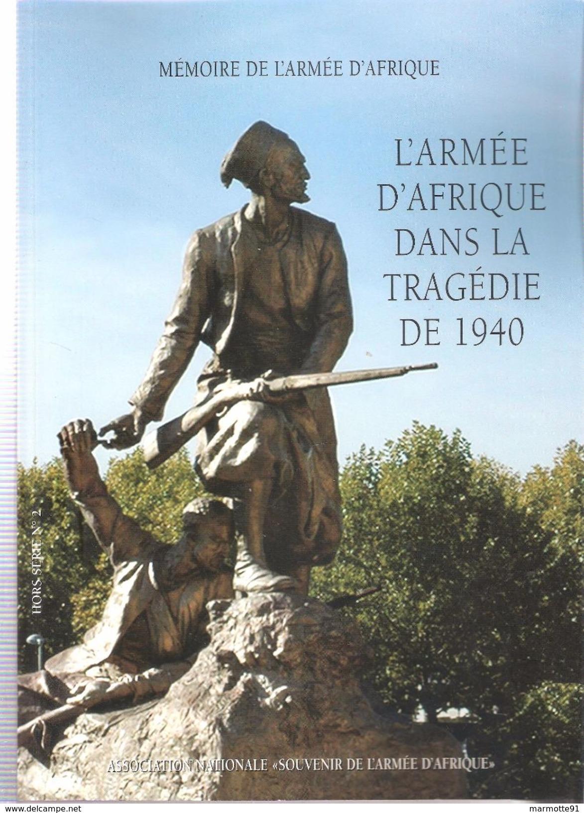L ARMEE D AFRIQUE DANS TRAGEDIE 1940 GUERRE ANSAA HISTORIQUE HORS SERIE N°2 - Francese
