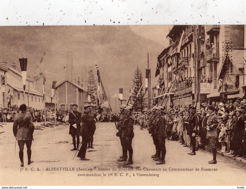 ALBERTVILLE REMISE DU DRAPEAU DES CHASSEURS AU COMMANDANT DE BISEMONT COMMANDANT LE 1 ER B.C.P. A VISSENBOURG - Albertville