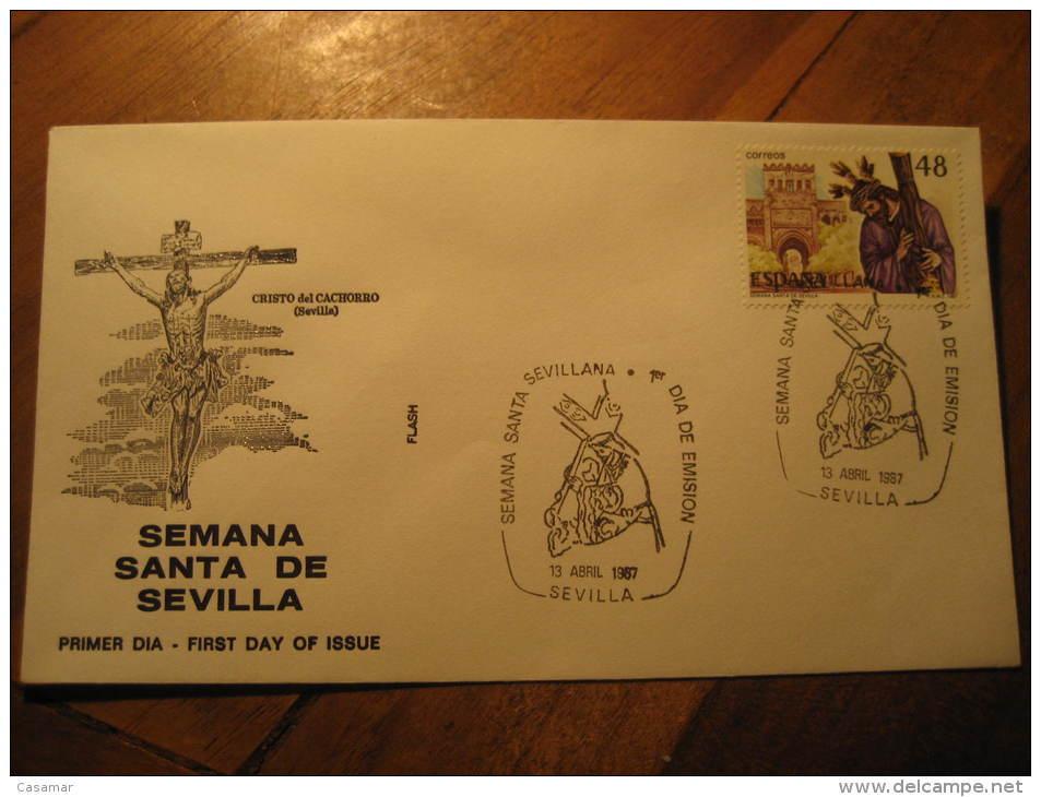 SEVILLA 1987 Cristo Del Cachorro Semana Santa Passion Week Religion Fdc Spain Spd Cancel Cover - 1931-Oggi: 2. Rep. - ... Juan Carlos I