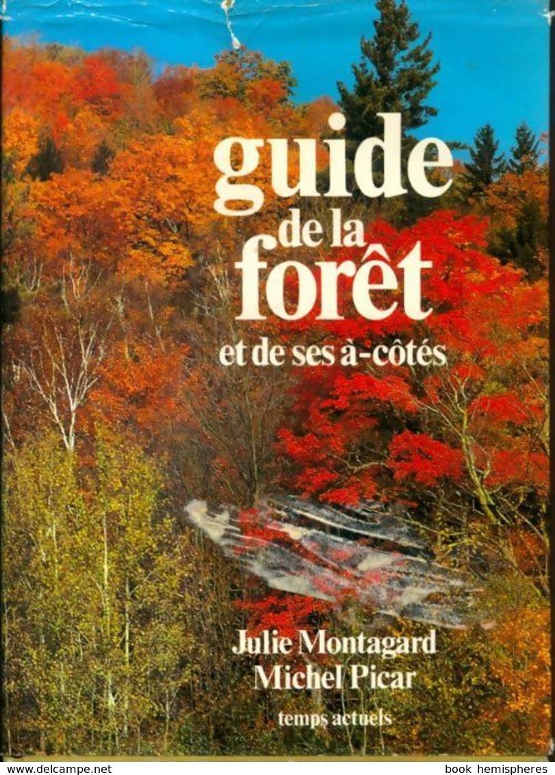 Guide De La Forêt Et De Ses à-côtés De Julie Montagnard (1981) - Nature
