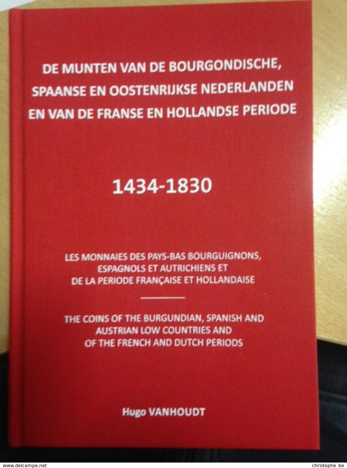 MUNTEN VAN BOURGONDISCHE, SPAANSE OOSTENRIJKSE NEDERLANDEN 1434 1830, Vanhoudt Hugo - Praktisch