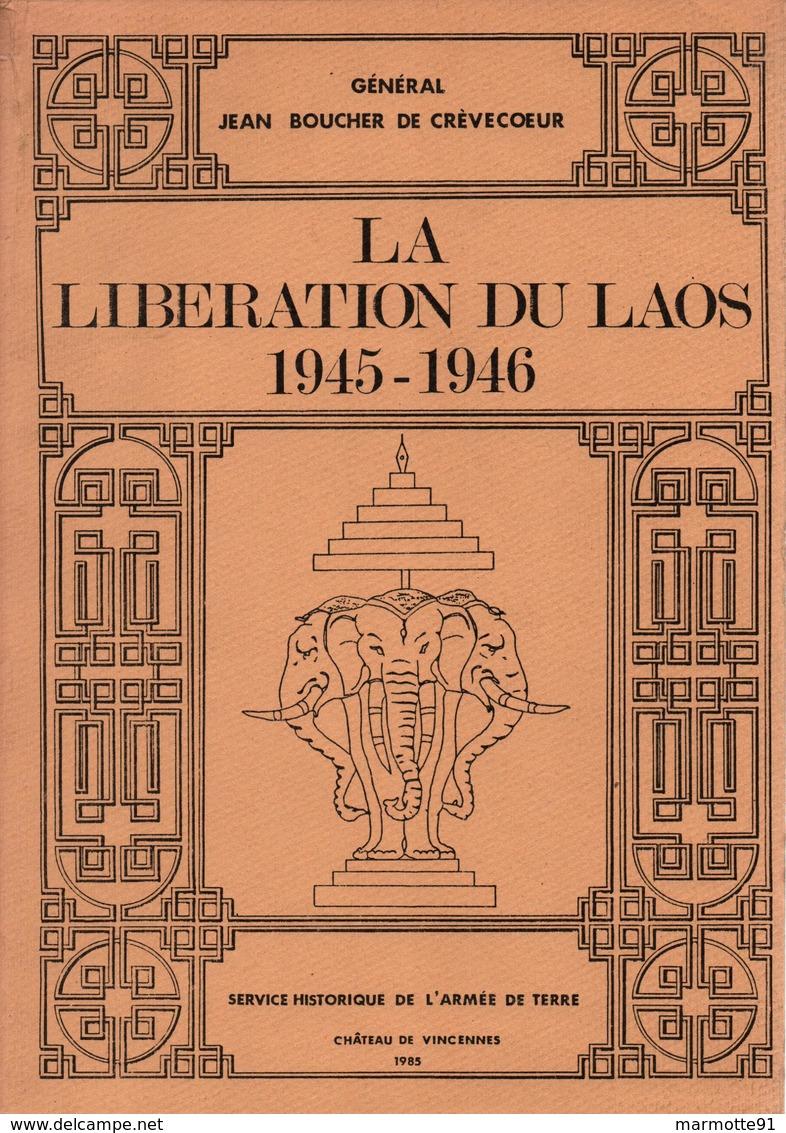 LA LIBERATION DU LAOS 1945 1946  PAR GENERAL BOUCHER DE CREVECOEUR  GUERRE INDOCHINE FORCE 136 - Libri