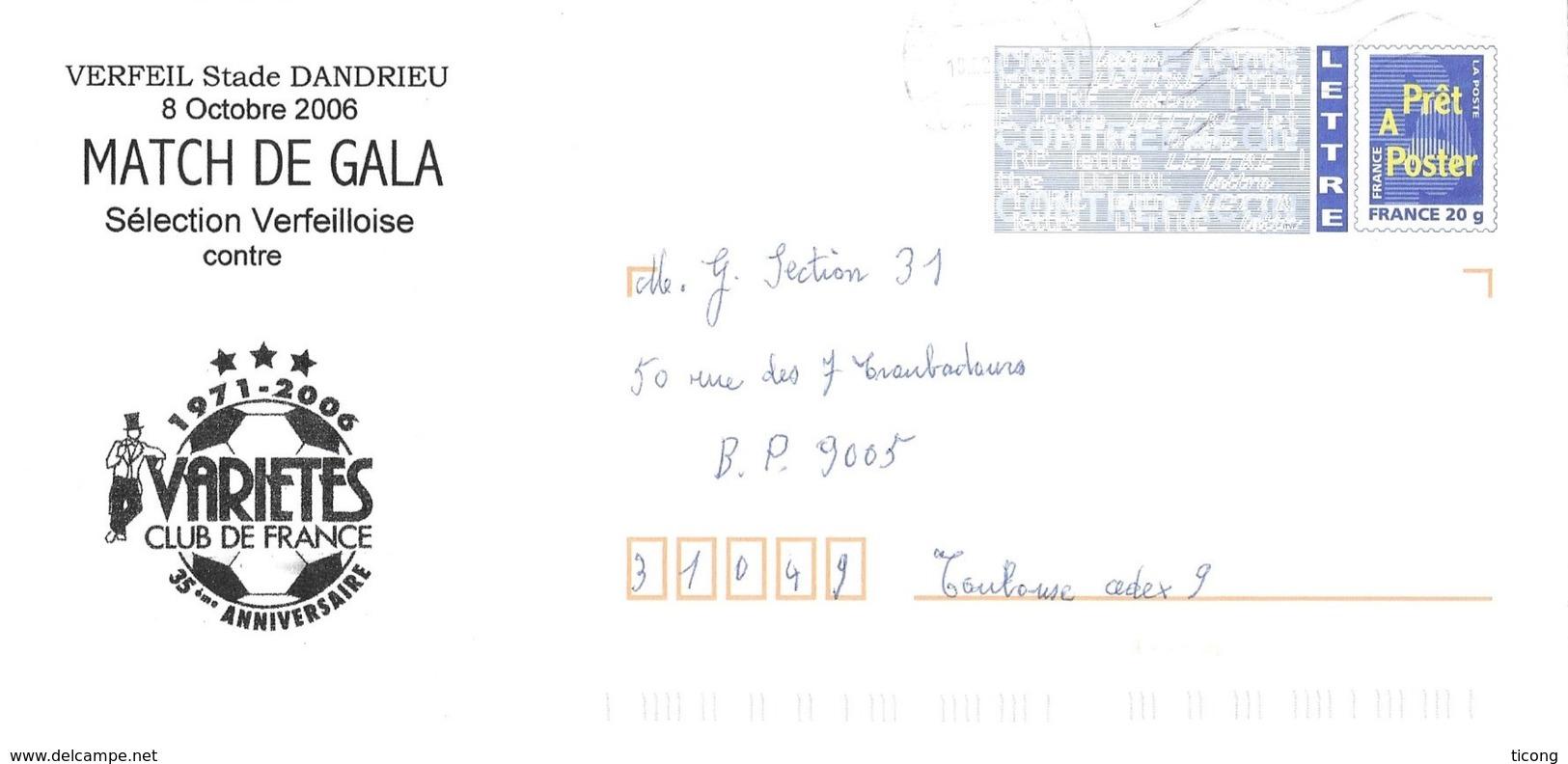 VERFEIL HAUTE GARONNE - FOOTBALL VERFEIL CONTRE VARIETES CLUB DE FRANCE 8 OCTOBRE 2006, BALLON, PAP ENTIER POSTAL A VOIR - Voetbal