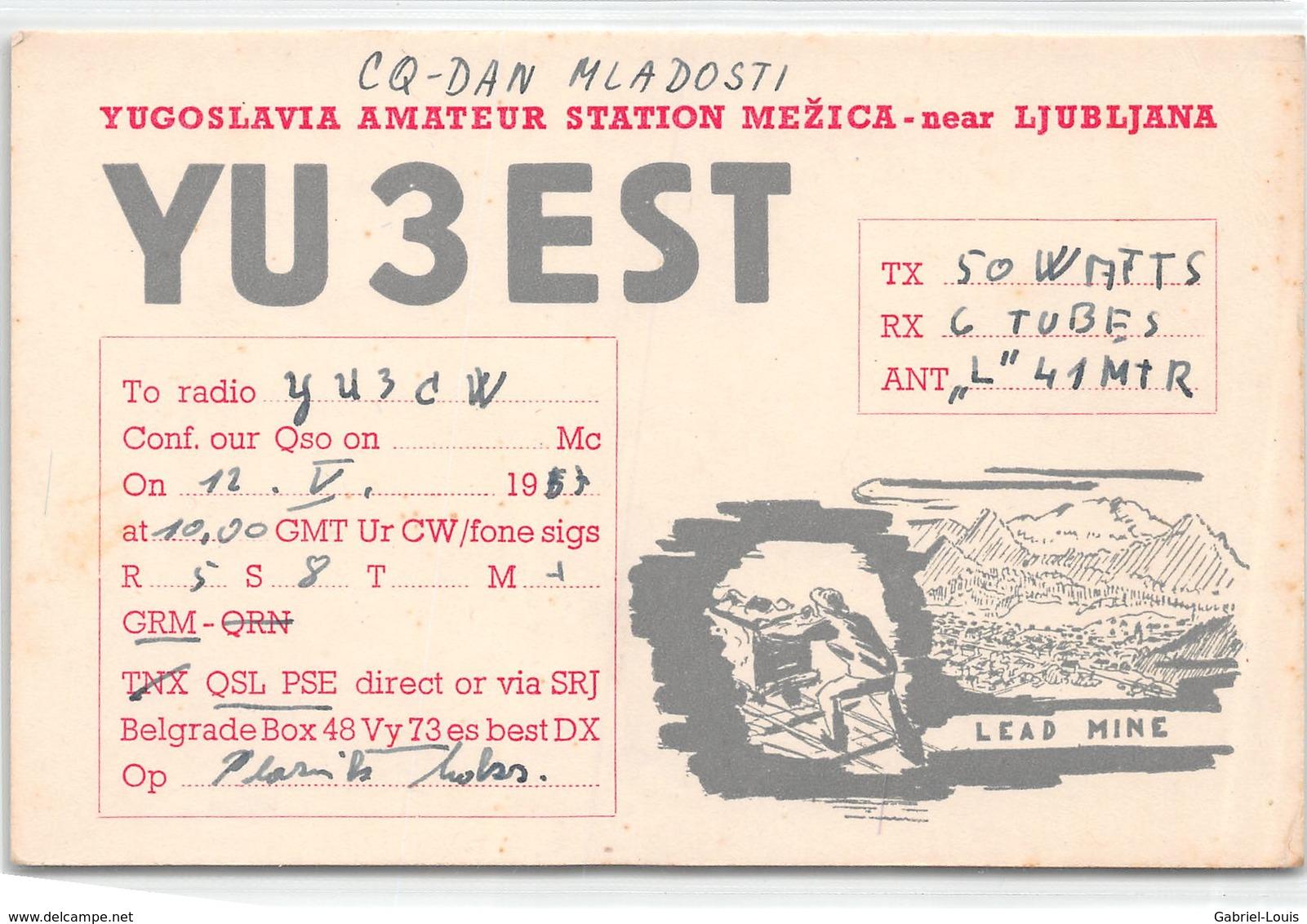 QSL Cards - YU3EST - YU 3 Est - Yugoslavia Amateur Station Mezica - Near Ljubljana - Lead Mine- Sloveija - 1957 - Radio Amatoriale