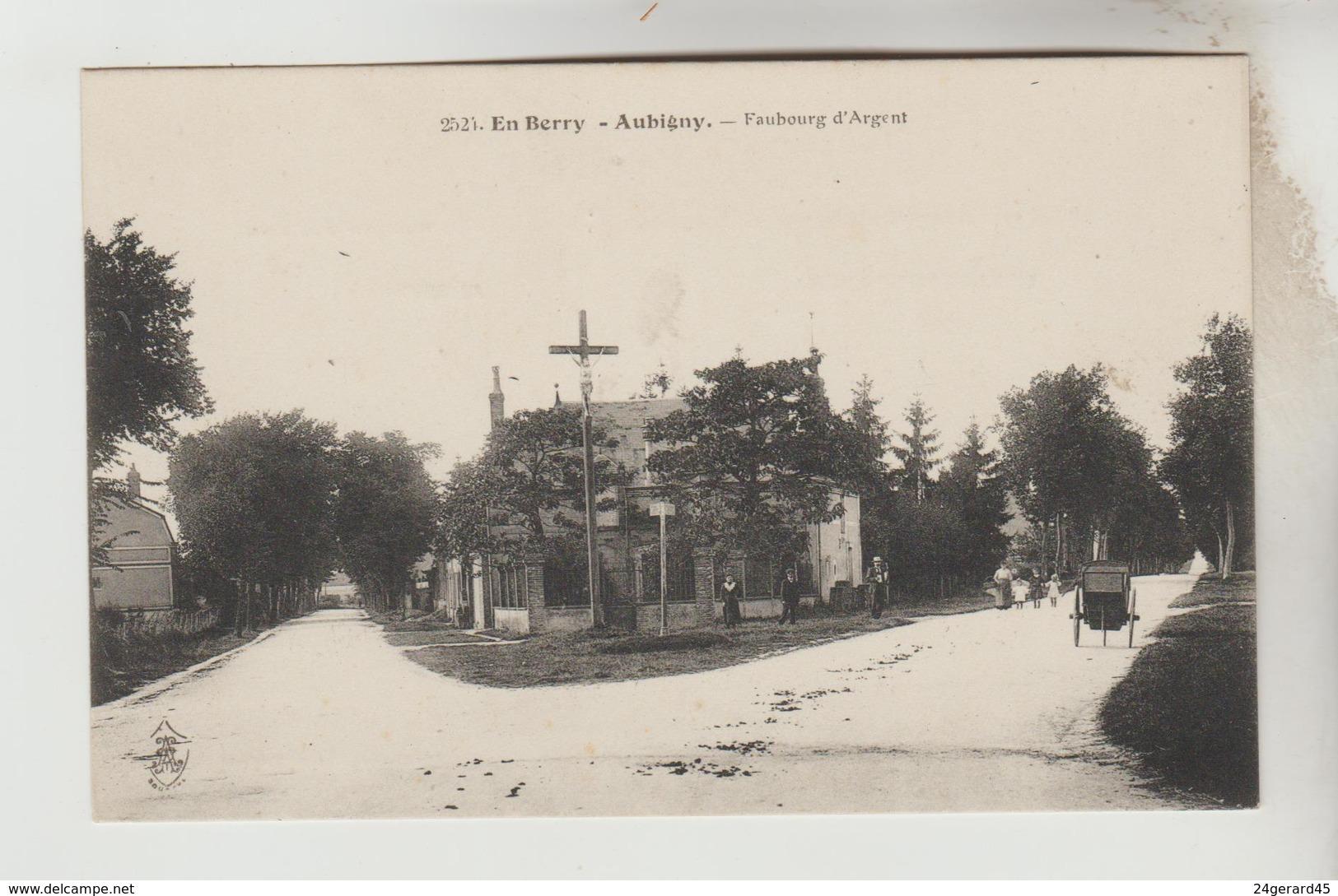 CPA AUBIGNY SUR NERE (Cher) - Faubourg D'Argent - Aubigny Sur Nere