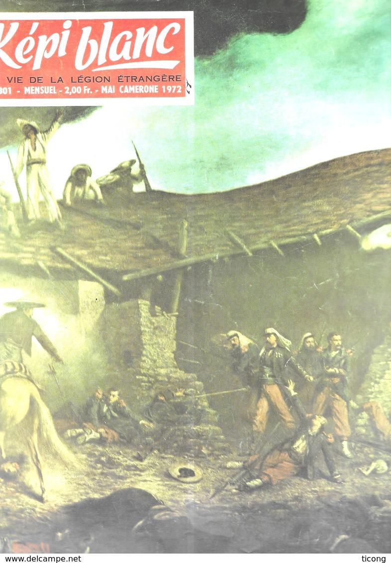 MILITARIA LEGION ETRANGERE - KEPI BLANC 1972, CAMERONE, LE MEXIQUE, 1ER RE, 1ER REC, 3EME REI, 13EME DBLE, 2EME REP.... - Libri