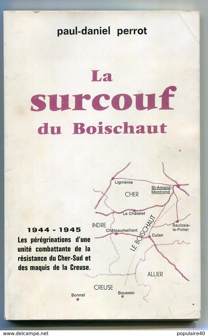 Paul-Daniel Perrot  Livre La Surcouf Du Boischaut Résistance Cher Maquis De La Creuse FFI FTP 1944 1945 Maquis Surcouf - Libri