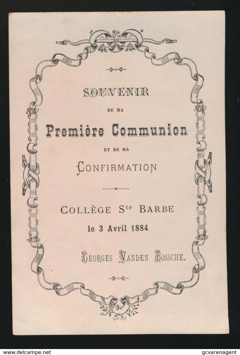 SOUVENIR DE MA PREMIERE COMMUNION ET DE MA CONFIRMATION - GENT 1884 COLLEGE Ste BARBE - G.VANDEN BOSSCHE - Images Religieuses