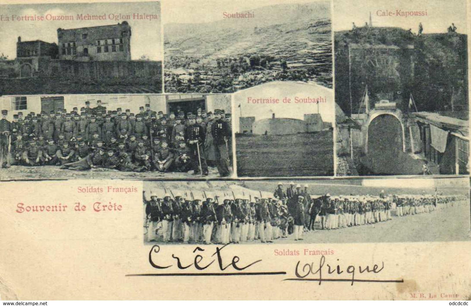 Souvenir De Crète Sldats Francais Soubachi Fortraise De Soubachi Cale Kapousi La Fortraise Ouzonn Mehmed Oglon Halepa RV - Greece