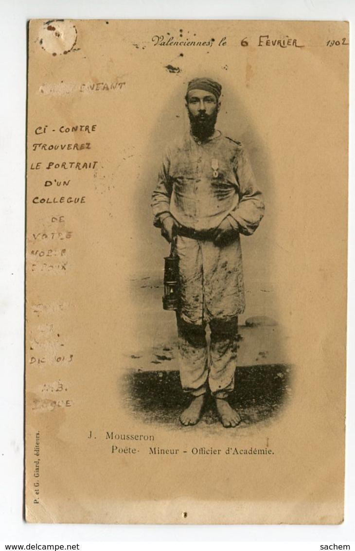 59 VALENCIENNES Le Poete Mineur J MOUSSERON Officier D'Académie En Tenue Travail Lampe En Main  1902 écrite  D19 2019 - Valenciennes