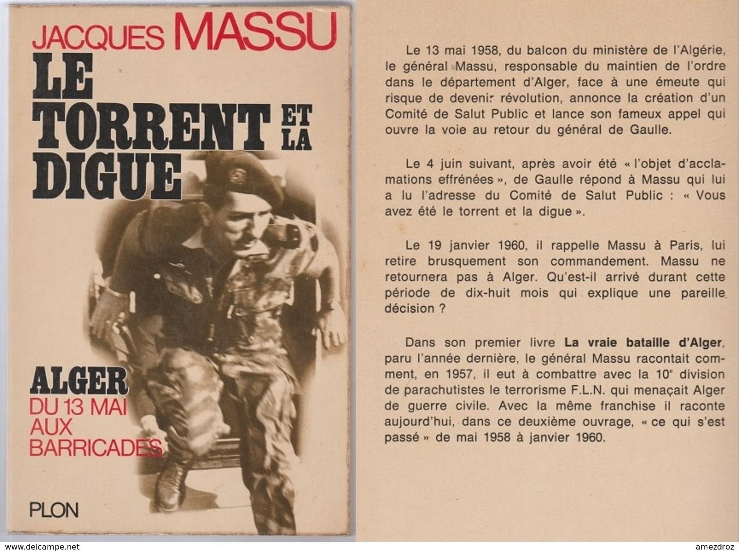 Jacques Massu Le Torrent Et La Digue, Alger Du 13 Mai Aux Barricades - Boeken