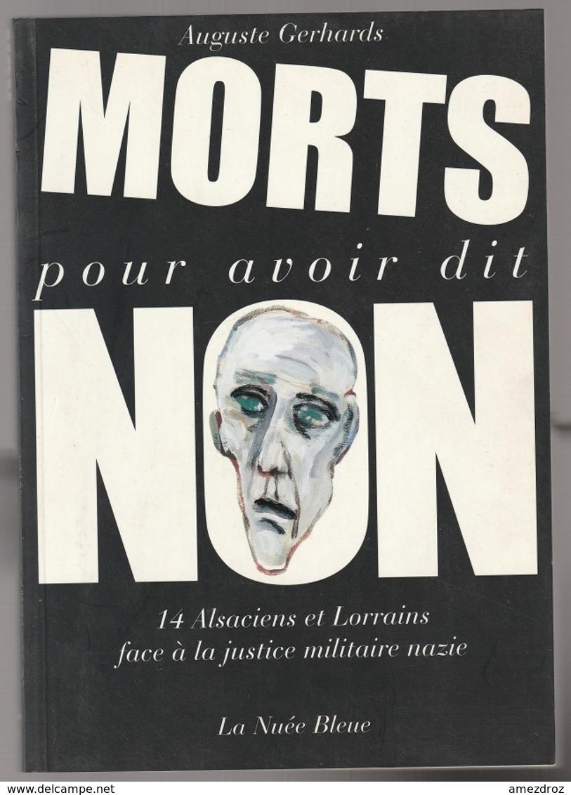 Auguste Gerhards Morts Pour Avoir Dit Non 14 Alsaciens Et Lorrains Face à La Justice Nazi - Books