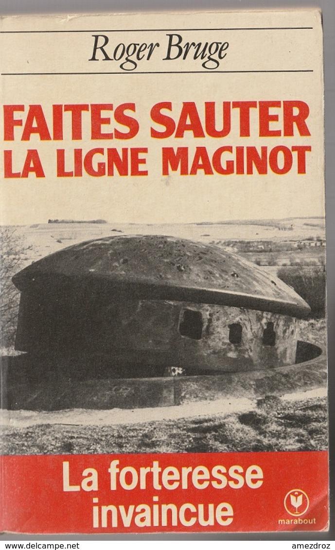 Roger Bruge Faite Sauter La Ligne Maginot La Forteresse Invaincue Marabout Poche - Boeken