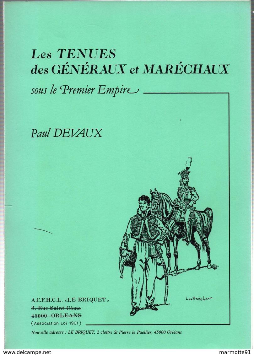 LE  BRIQUET  TENUES DES GENERAUX ET MARECHAUX D EMPIRE GRANDE ARMEE NAPOLEON - Books