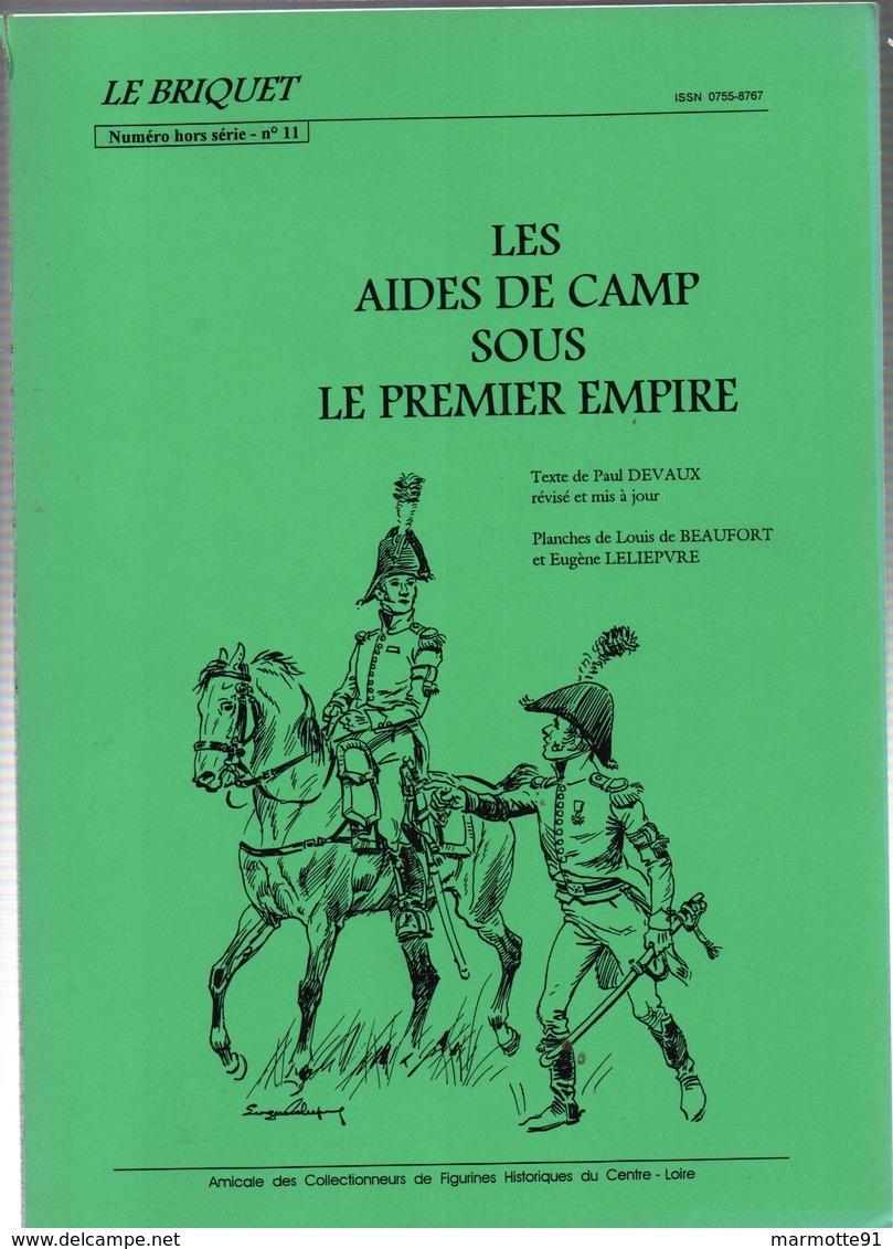 LE  BRIQUET  LES AIDES DE CAMP SOUS LE PREMIER EMPIRE GRANDE ARMEE NAPOLEON - Libros