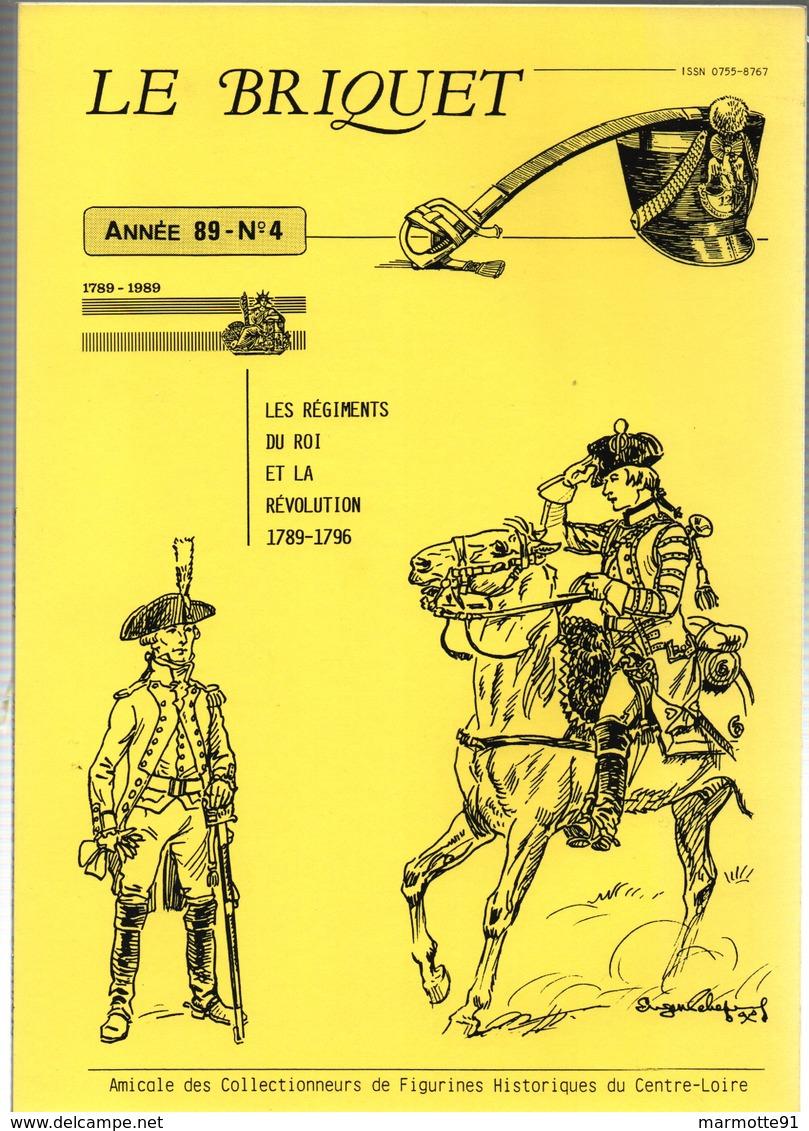 LE  BRIQUET  LES REGIMENTS DU ROI ET LA REVOLUTION 1789 1796 - Boeken