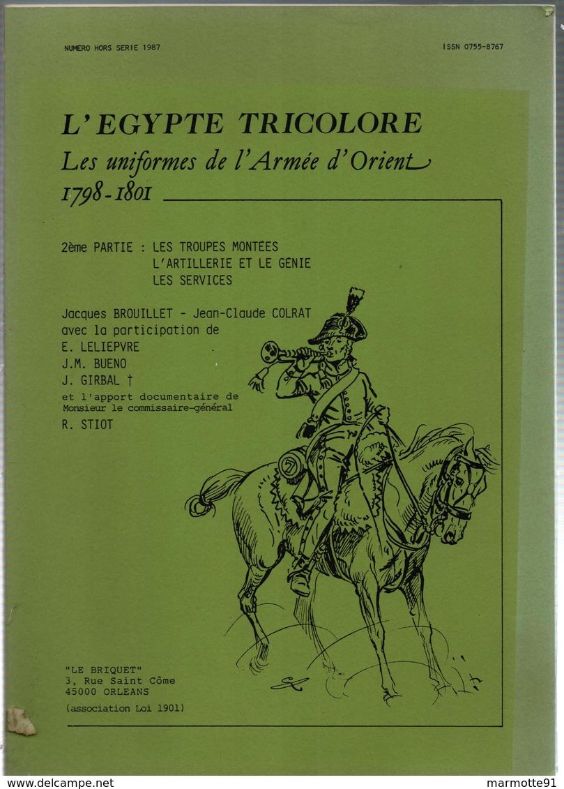 LE  BRIQUET  L EGYPTE TRICOLORE UNIFORMES DE L ARMEE D ORIENT 1798 1801  2eme PARTIE - French