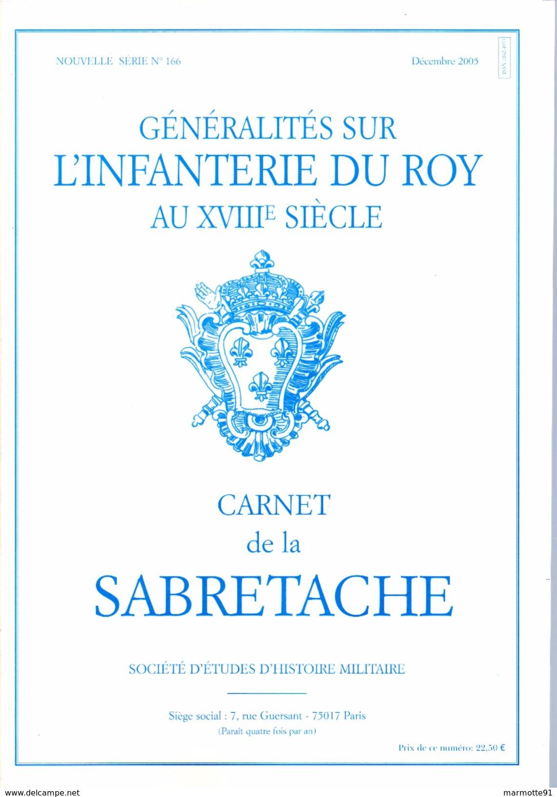 CARNET SABRETACHE N°166 GENERALITES INFANTERIE DU ROY 18e SIECLE  HISTORIQUE UNIFORME ORGANISATION - Books