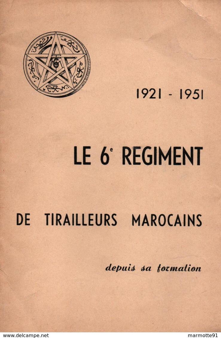 HISTORIQUE SUCCINT 6e REGIMENT TIRAILLEURS MAROCAINS 1921 1951 ARMEE D AFRIQUE - Boeken