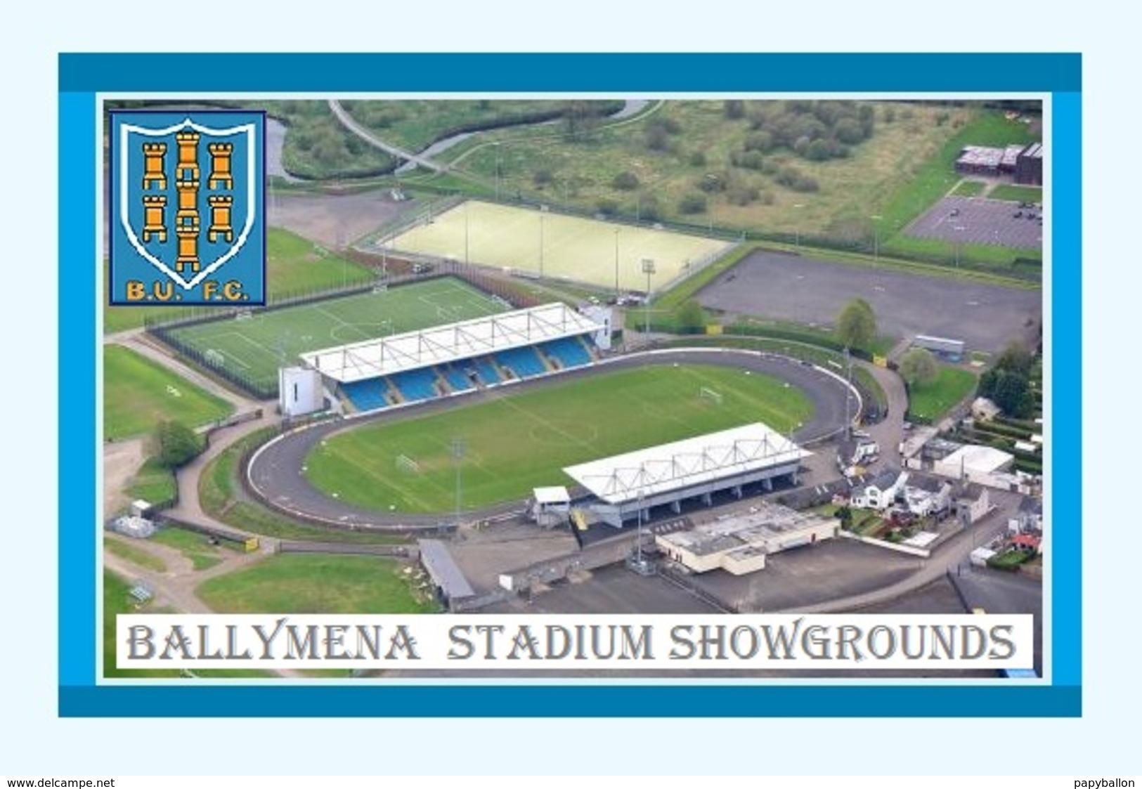 CP.STADE DE FOOTBALL. BALLYMENA     IRLANDE DU NORD   STADIUM  SHOWGROUNDS   # D.M 002 - Voetbal