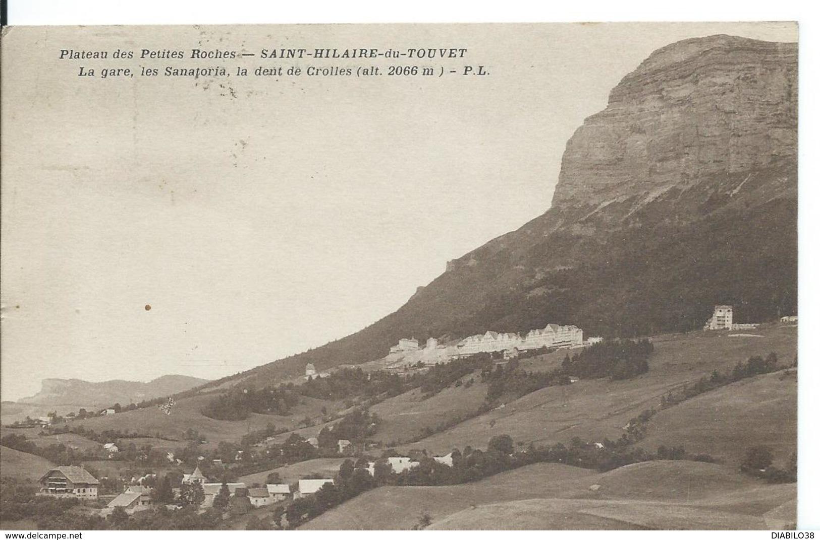 SAINT-HILAIRE-DU-TOUVET ( ISÈRE )  PLATEAU DES PETITES ROCHES ...LA GARE , LE SANATORIA , LA DENT DE CROLLES - Saint-Hilaire-du-Touvet