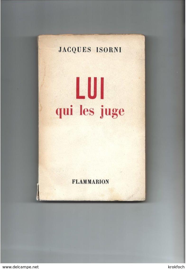 Isorni - Lui Qui Les Juge - Pamphlet Anti De Gaulle 235  Pages - 1962 - Avocat Généraux Putsch D'Alger - Guerre Algérie - History