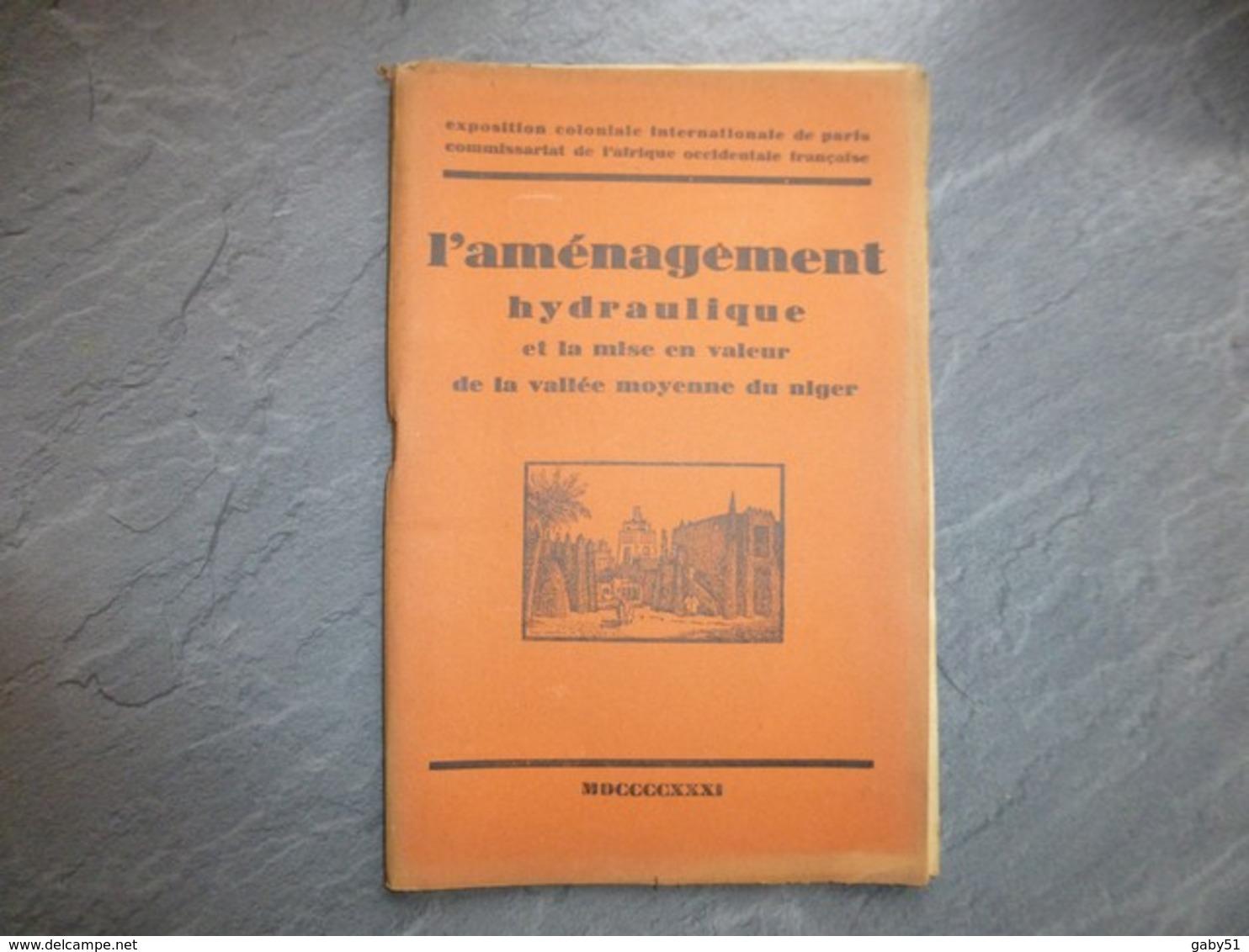 L'aménagement Hydraulique Et Mise En Valeur Vallée Moyenne Du NIGER, Expo Coloniale 1931, ; L05 - Livres, BD, Revues