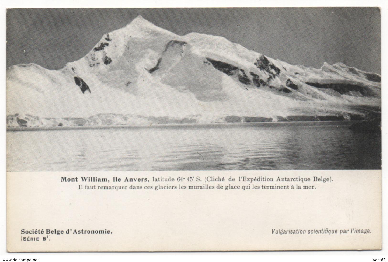 EXPEDITION ANTARCTIQUE BELGE Commandant CHARCOT 1903 MONT WILLIAM ILE D'ANVERS GLACIER - Missions