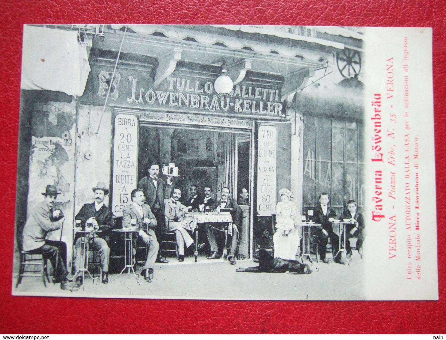 "ITALIE - VERONA - "" TAVERNA LÖWENBRAU "" - PIAZZA  ERBE , N. 35 .VERONA - Voir Les Scans -  "" TRES TRES RARE "" - - Verona"