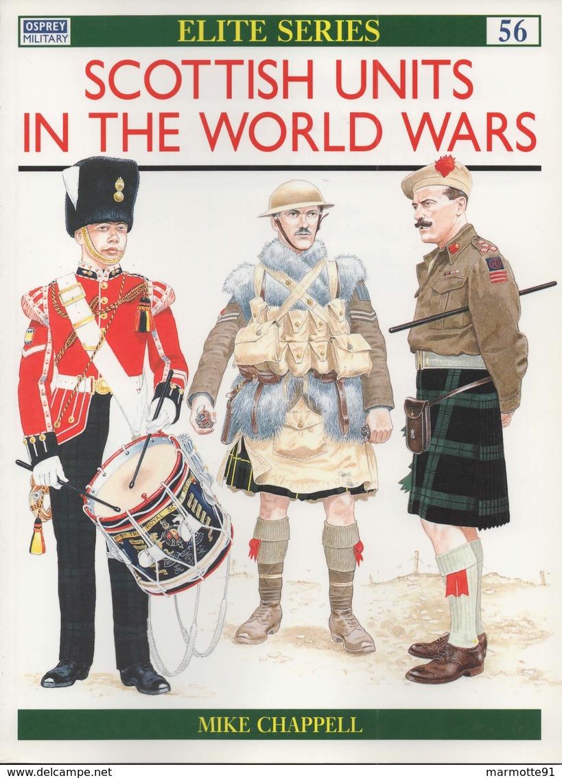 OSPREY SCOTTISH UNITS IN THE WORLD WARS REGIMENT ECOSSAIS ECOSSE GUERRE 1914 1939 - Frans
