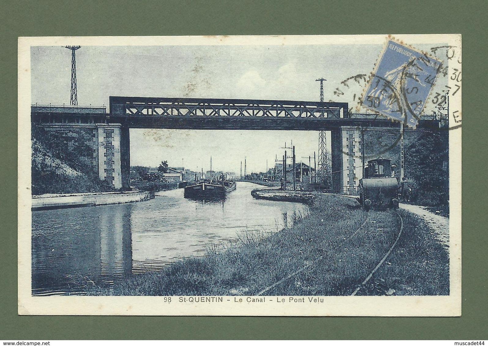 CARTE POSTALE  02 AISNE ST QUENTIN LE CANAL LE PONT VELU - Saint Quentin