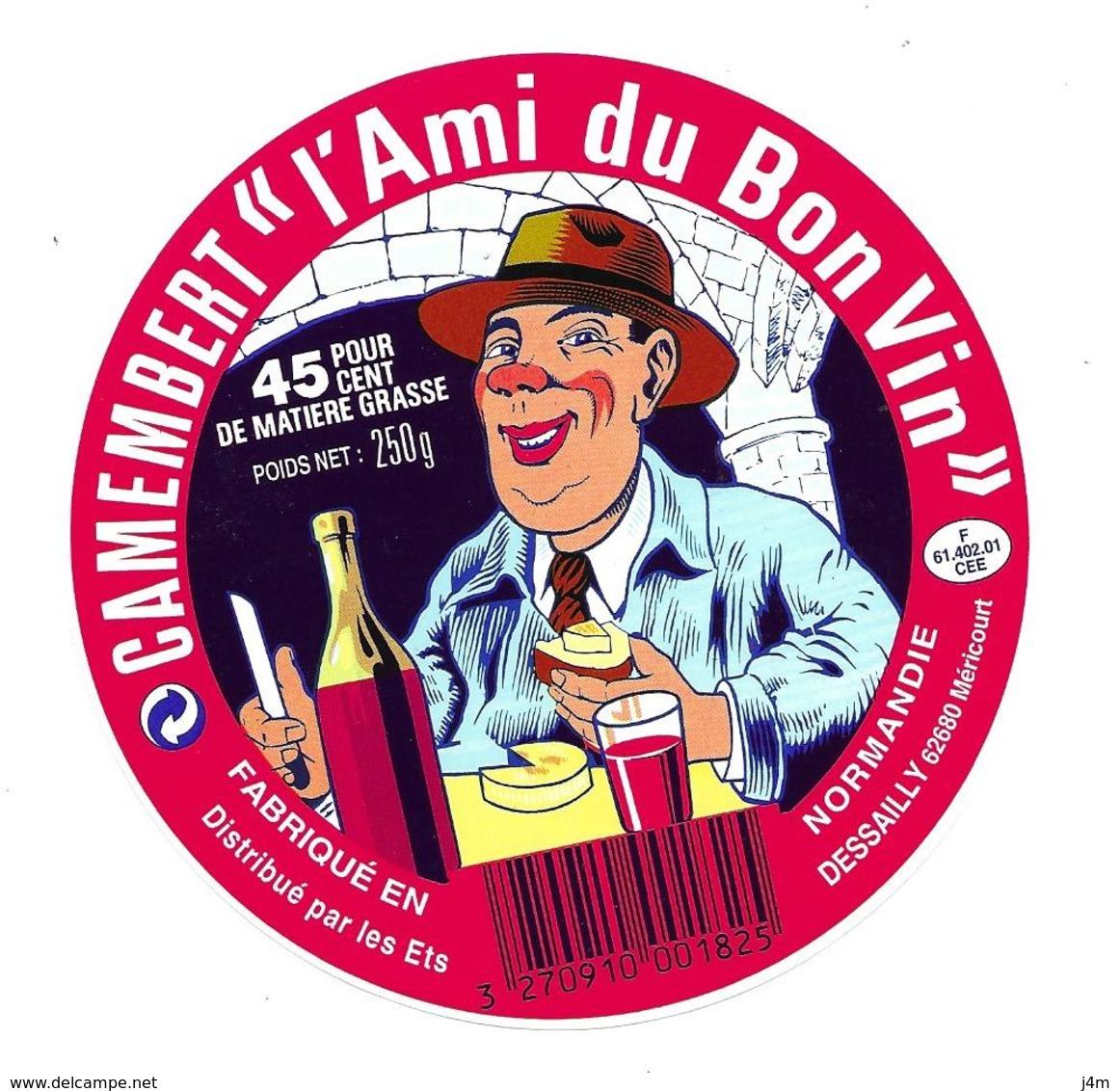 ETIQUETTE De FROMAGE..CAMEMBERT Fabriqué NORMANDIE (Orne 61-C)..L'Ami Du Bon Vin..distrbué Ets DESAILLY à MERICOURT (62) - Cheese