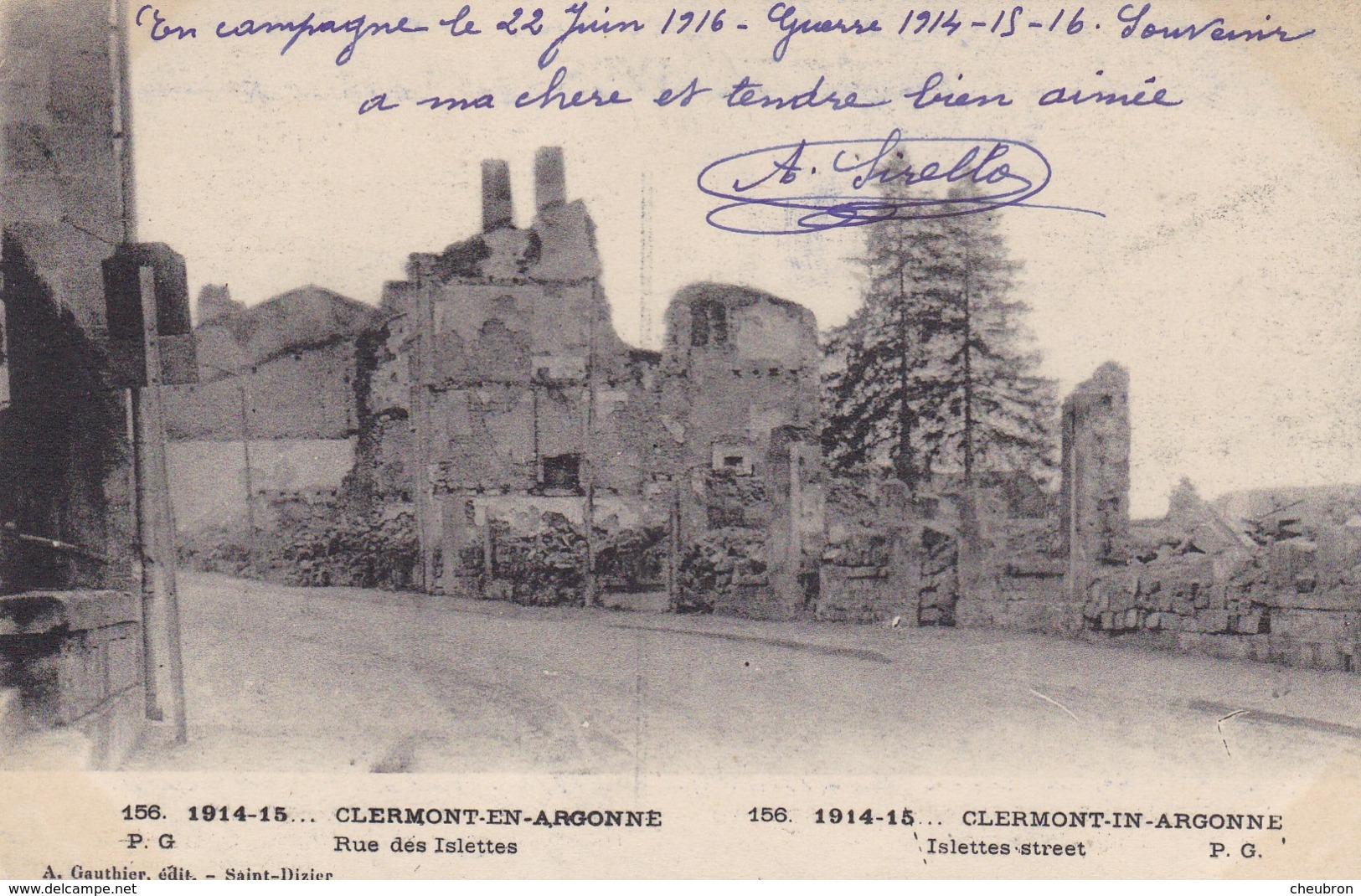 55  CLERMONT EN ARGONNE. MILITARIA.  GUERRE 1914-18 .RUE DES ISLETTES + TEXTE DU 22/ JUIN/ 1916 - War 1914-18