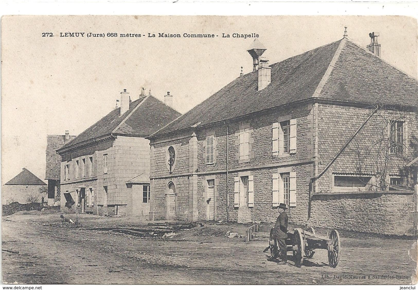 272. LEMUY . LA MAISON COMMUNE - LA CHAPELLE . CARTE ANIMEE ECRITE AU VERSO LE 6-10-1917 - Autres Communes
