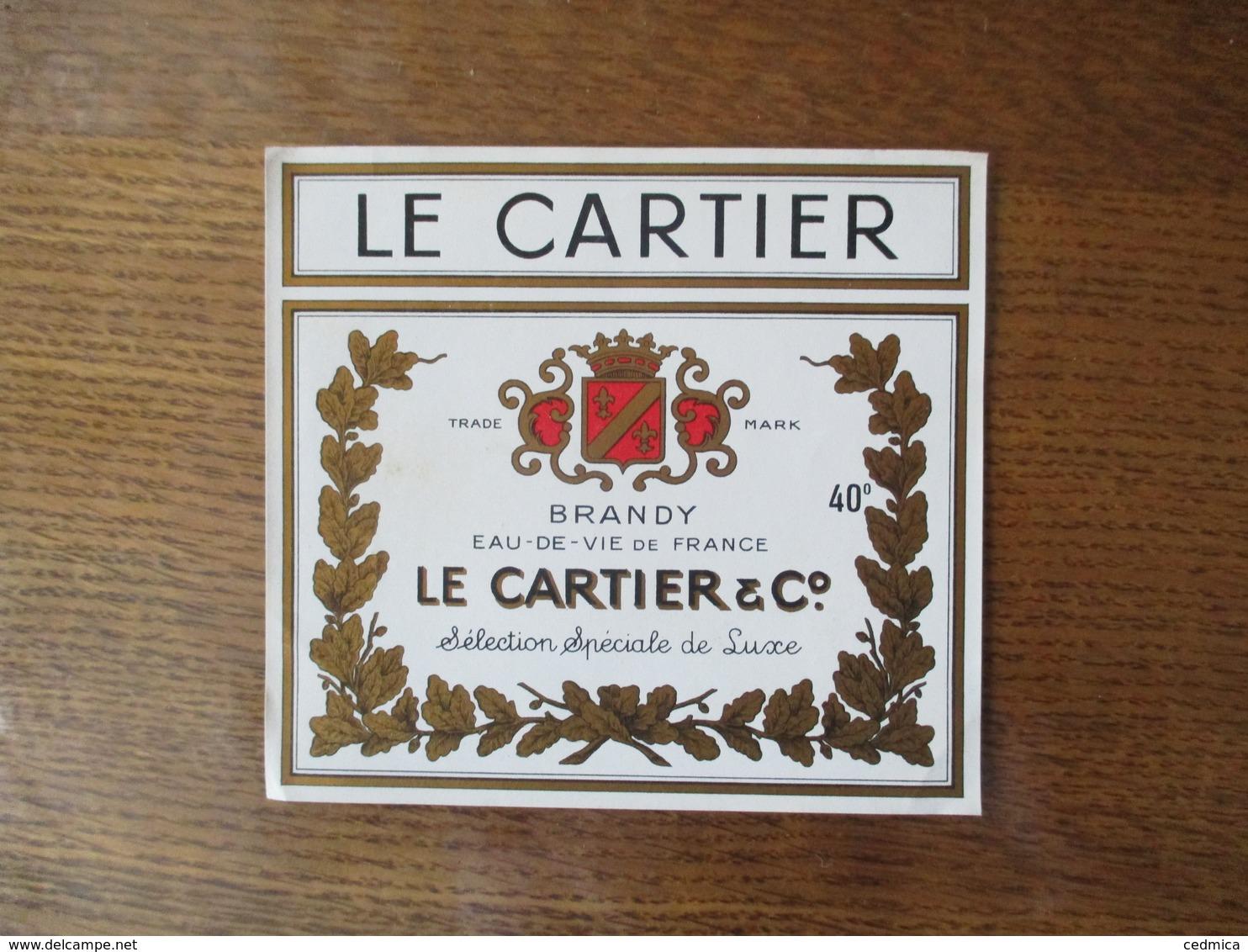 LE CARTIER & C°  BRANDY 40° EAU DE VIE DE FRANCE SELECTION SPECIALE DE LUXE - Etiquettes
