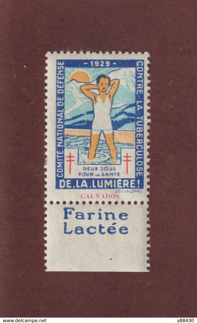 Vignette De 1929 - DE LA LUMIÉRE - Lutte Contre La TUBERCULOSE - Dpt Du CALVADOS  - PUB : FARINE LACTÉE - 2 Scannes - Erinnophilie
