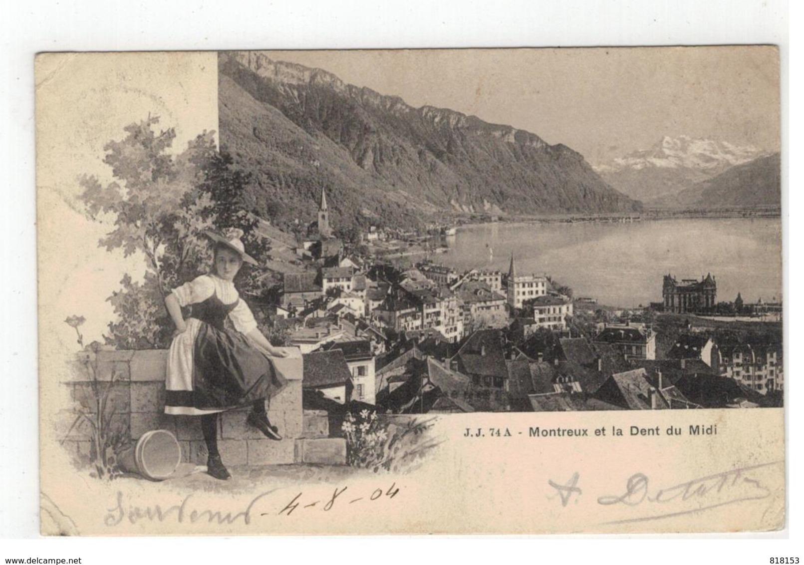 J J 74A - Montreux Et La Dent Du Midi 1904 - Schweiz
