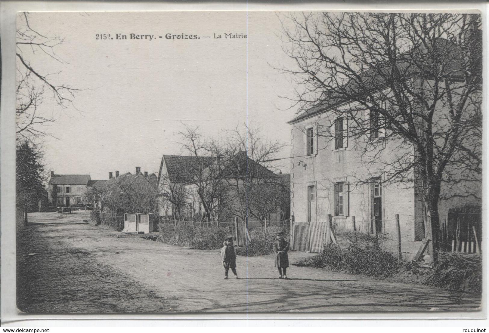 CPA - 2152 - EN BERRY - GROIZES - LA MAIRIE - Autres Communes