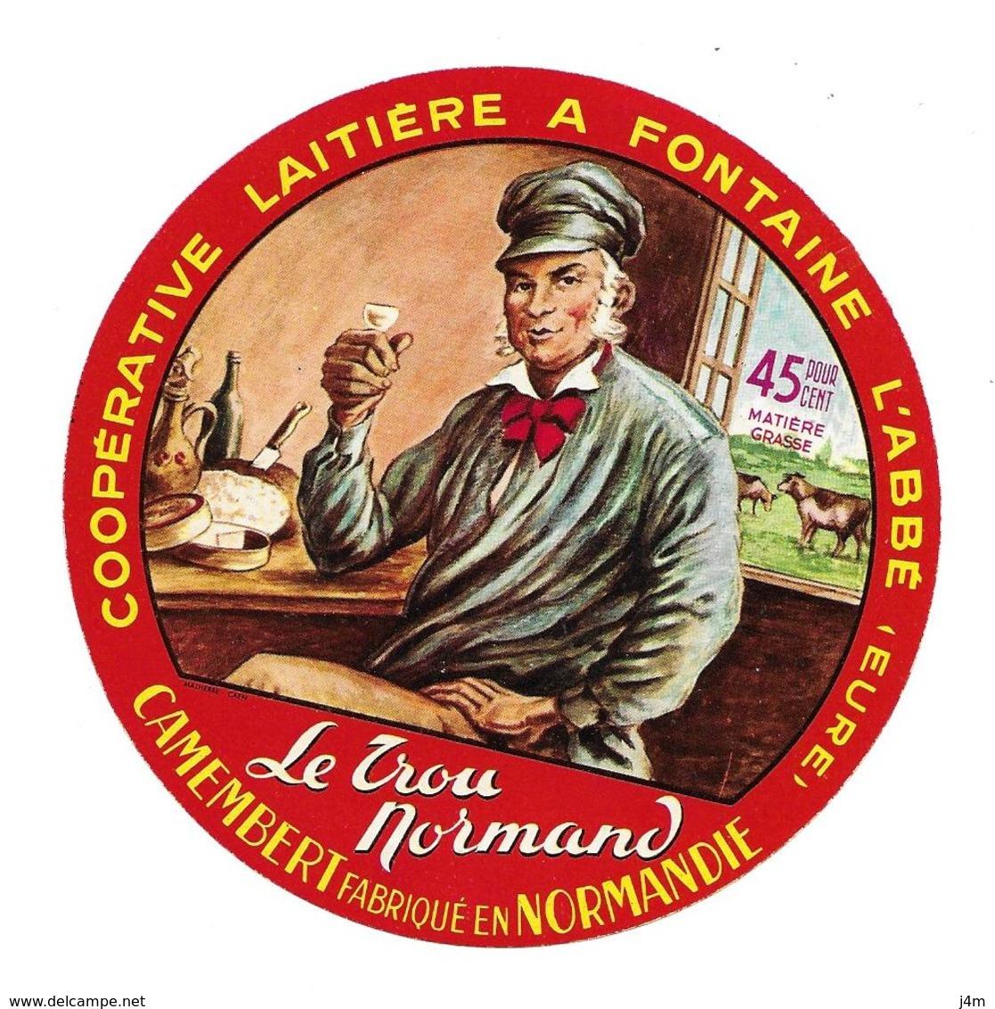 ETIQUETTE De FROMAGE..CAMEMBERT Fabriqué En NORMANDIE..Le Trou Normand..Coop. Laitière à FONTAINE L'ABBE ( Eure 27) - Cheese