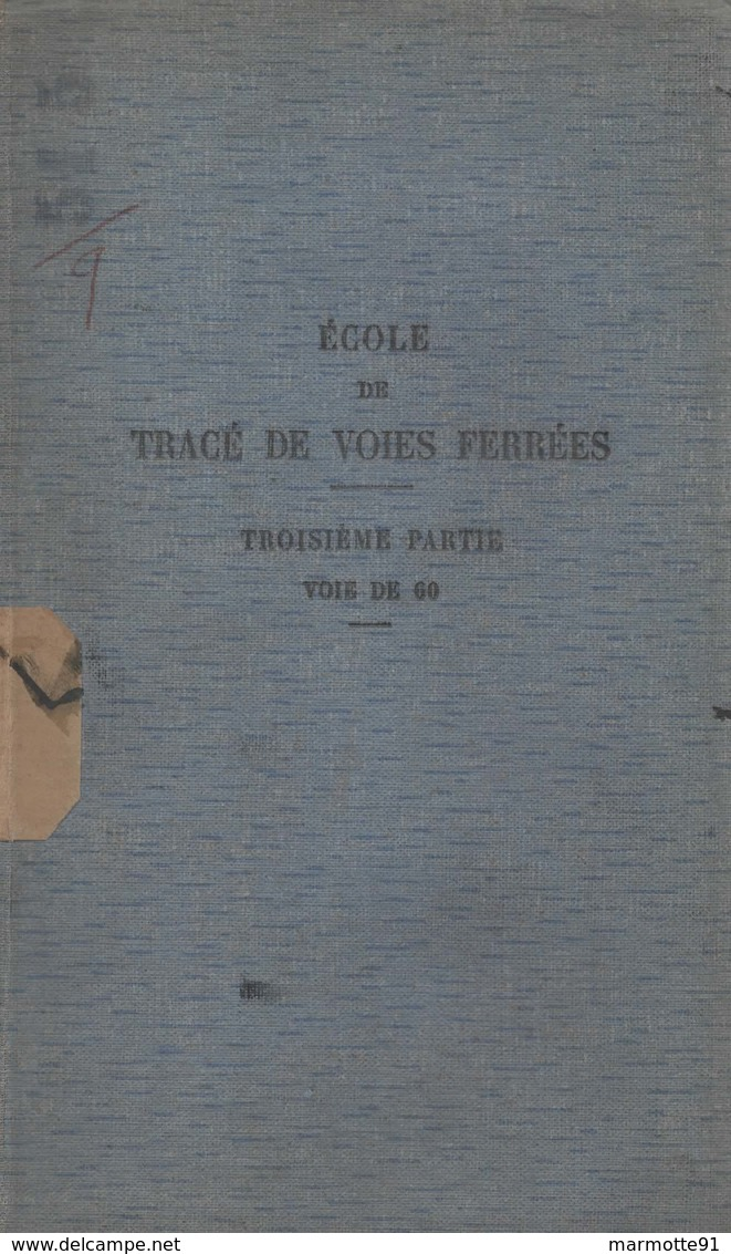 ECOLE DE TRACE DE VOIES FERREES MILITAIRES  VOIE DE 60  TROUPES DE CHEMINS DE FER  1940 - Livres