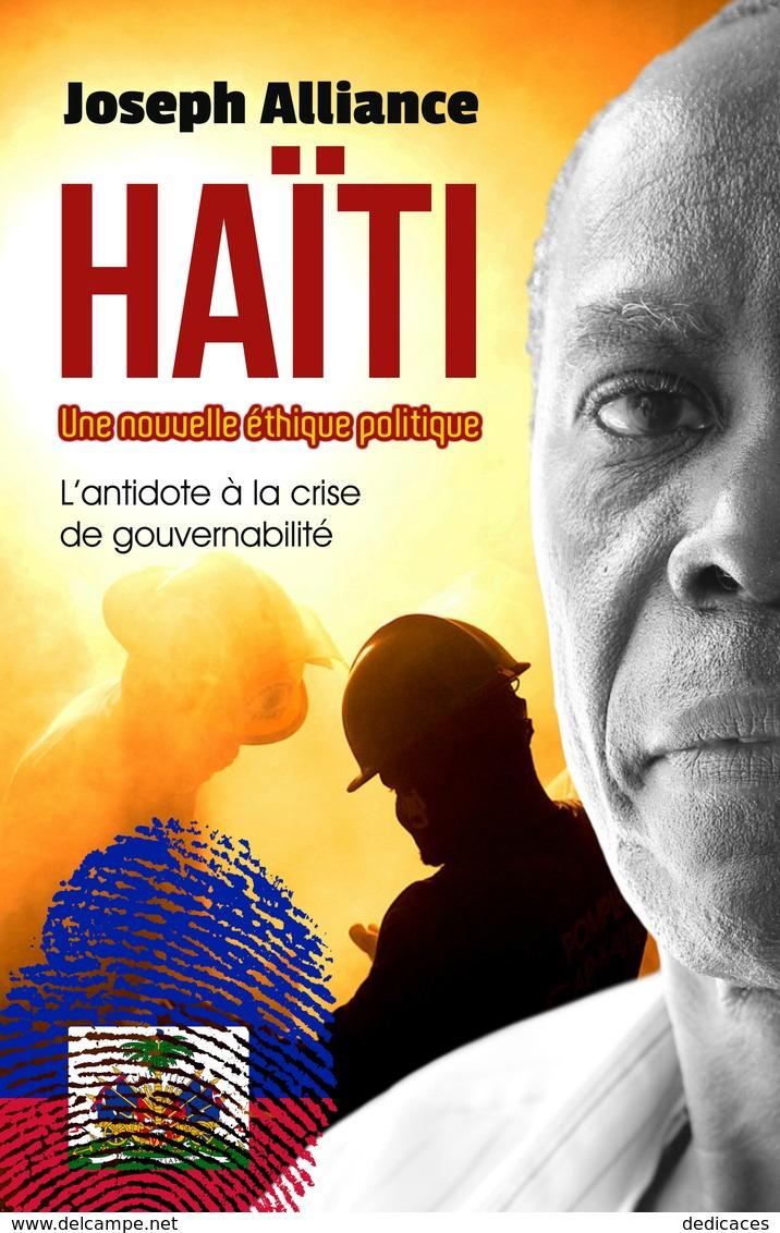 Haïti - Une Nouvelle éthique Politique: L'antidote à La Crise De Gouvernabilité, Par Joseph Alliance - Livres, BD, Revues